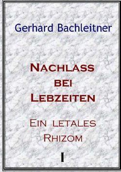 Nachlass bei Lebzeiten von Bachleitner,  Gerhard