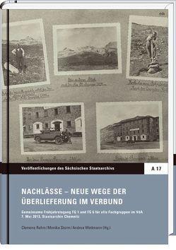 Nachlässe – Neue Wege der Überlieferung im Verbund von Rehm,  Clemens, Storm,  Monika, Wettmann,  Andrea