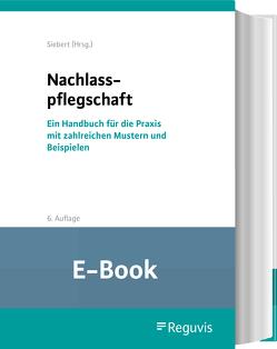 Nachlasspflegschaft (E-Book) von Baumgärtner,  Matthias, Siebert,  Holger, Sonnenberg,  Marcel