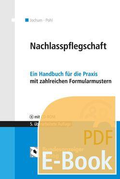 Nachlasspflegschaft (E-Book) von Jochum,  Günter, Pohl,  Kay-Thomas