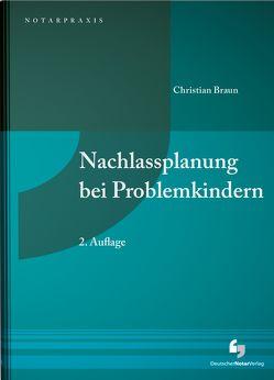 Nachlassplanung bei Problemkindern von Braun,  Christian