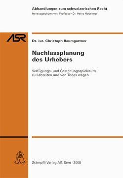 Nachlassplanung des Urhebers von Baumgartner,  Christoph