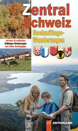 Nachmittags-Ausflüge Zentralschweiz von Gohl,  Ronald
