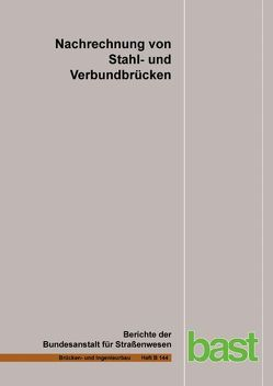 Nachrechnung von Stahl- und Verbundbrücken von Brauer,  Armin, Neumann,  Winfried