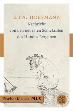 Nachricht von den neuesten Schicksalen des Hundes Berganza von Hoffmann,  E T A