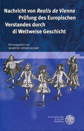 Nachricht von 'Realis de Vienna' Prüfung des Europischen Verstandes durch di Weltweise Geschicht von Disselkamp,  Martin