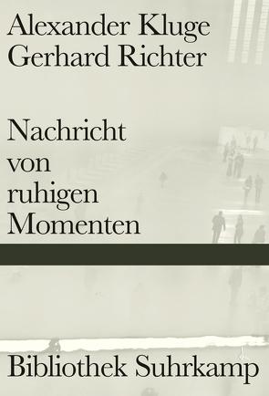 Nachricht von ruhigen Momenten von Kluge,  Alexander, Richter,  Gerhard