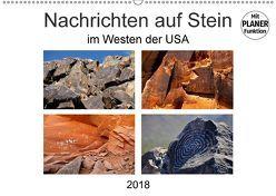 Nachrichten auf Stein – im Westen der USA (Wandkalender 2018 DIN A2 quer) von Wilczek,  Dieter-M.