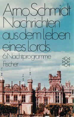 Nachrichten aus dem Leben eines Lords von Schmidt,  Arno