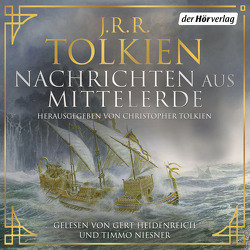 Nachrichten aus Mittelerde von Heidenreich,  Gert, Niesner,  Timmo, Schütz,  Hans J, Tolkien,  J.R.R.