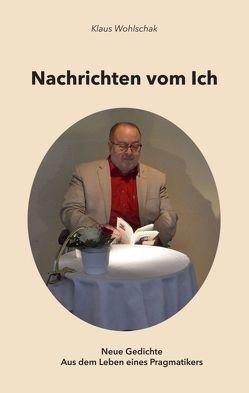 Nachrichten vom Ich von Wohlschak,  Klaus