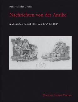 Nachrichten von der Antike von Miller-Gruber,  Renate