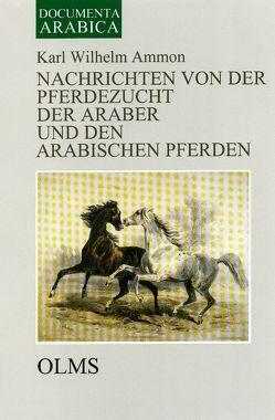 Nachrichten von der Pferdezucht der Araber und den arabischen Pferden von Ammon,  Karl Wilhelm