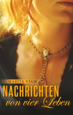 Nachrichten von vier Leben von Vegh,  Madita
