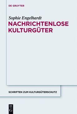 Nachrichtenlose Kulturgüter von Engelhardt, Sophie