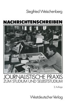 Nachrichtenschreiben von Weischenberg,  Siegfried