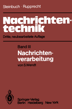 Nachrichtentechnik von Rupprecht,  Werner, Steinbuch,  Karl, Wendt,  S.