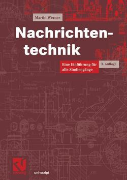 Nachrichtentechnik von Werner,  Martin