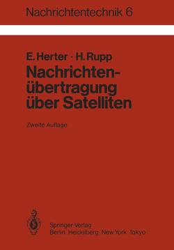 Nachrichtenübertragung über Satelliten von Herter,  E., Rupp,  H.