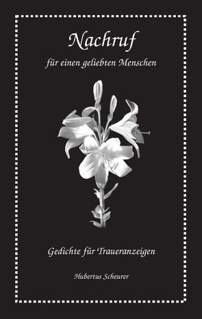 Nachruf für einen geliebten Menschen von Scheurer,  Hubertus