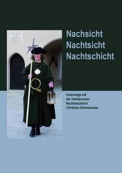 Nachsicht – Nachtsicht – Nachtschicht von Diefenbacher,  Christine