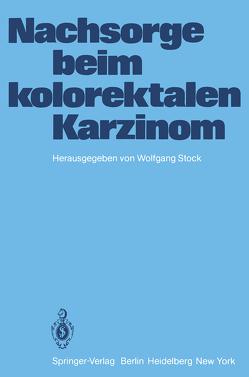 Nachsorge beim kolorektalen Karzinom von Stock,  W.