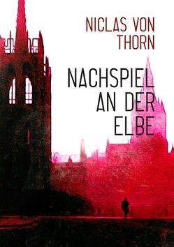Nachspiel an der Elbe von Thorn,  Niclas von
