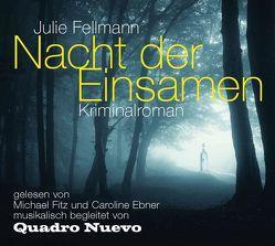 Nacht der Einsamen von Ebner,  Caroline, Fellmann,  Julie, Fitz,  Michael