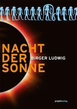 Nacht der Sonne von Ludwig,  Birger