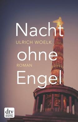 Nacht ohne Engel von Woelk,  Ulrich