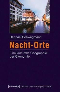 Nacht-Orte von Schwegmann,  Raphael