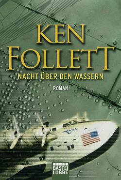 Nacht über den Wassern von Conrad,  Gabriele, Follett,  Ken, Straßl,  Lore