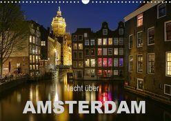 Nacht über Amsterdam (Wandkalender 2019 DIN A3 quer) von Wagner,  Sabine