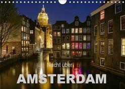 Nacht über Amsterdam (Wandkalender 2019 DIN A4 quer) von Wagner,  Sabine