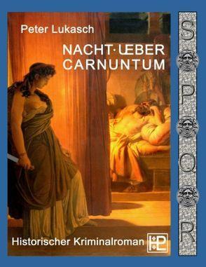 Nacht über Carnuntum von Lukasch,  Peter