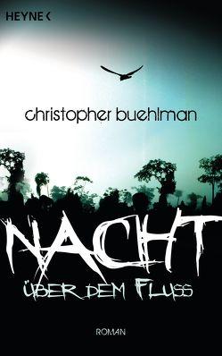 Nacht über dem Fluss von Buehlman,  Christopher, Stöbe,  Norbert