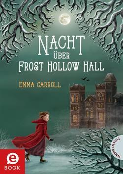 Nacht über Frost Hollow Hall von Carroll,  Emma