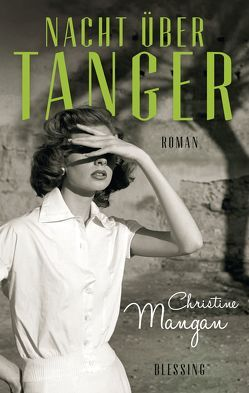 Nacht über Tanger von Eisenhut,  Irene, Mangan,  Christine