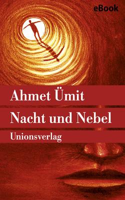 Nacht und Nebel von Scharlipp,  Wolfgang, Ümit,  Ahmet