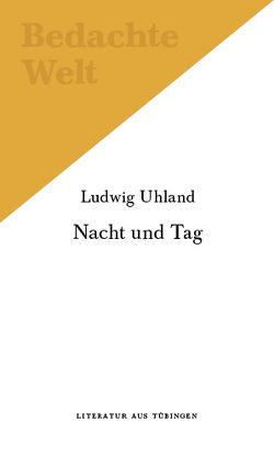 Nacht und Tag. von Folmer,  Wolfgang, Knoedler,  Stefan, Uhland,  Ludwig