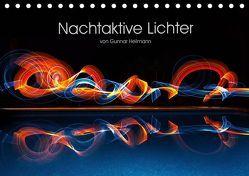 Nachtaktive Lichter (Tischkalender 2019 DIN A5 quer) von Heilmann,  Gunnar