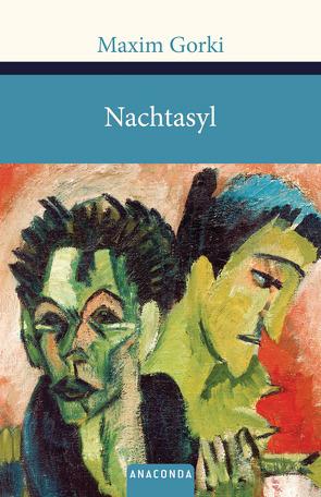 Nachtasyl von August,  Scholz, Gorki,  Maxim