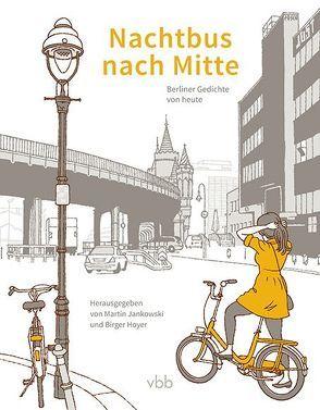 Nachtbus nach Mitte von Hoyer,  Birger, Jankowski,  Martin