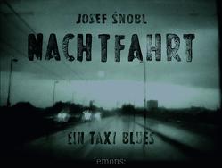Nachtfahrt von Matz,  Reinhard, Šnobl,  Josef