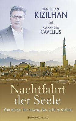 Nachtfahrt der Seele von Cavelius,  Alexandra, Kizilhan,  Jan Ilhan