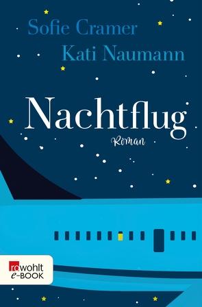 Nachtflug von Cramer,  Sofie, Naumann,  Kati