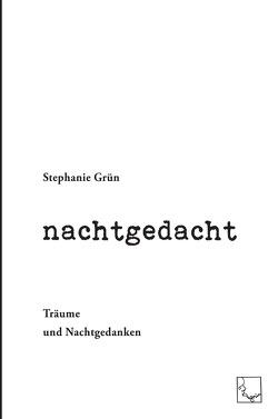 nachtgedacht von Grün,  Stephanie