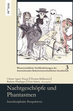 Nachtgeschöpfe und Phantasmen von Ballhausen,  Thomas, Hindinger,  Barbara, Saletta,  Ester, Tuczay,  Christa Agnes