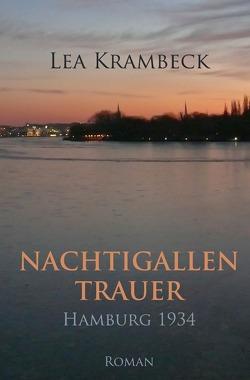 Nachtigallentrauer. Hamburg 1934. von Krambeck,  Lea C.