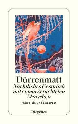 Nächtliches Gespräch mit einem verachteten Menschen / Stranitzky und der Nation von Dürrenmatt,  Friedrich
